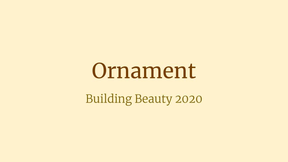 Building Beauty Ornament presentation intro